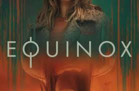 Equinox 2020 tv show review
